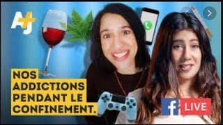 Nos addictions pendant le confinement (isolement, stress, ennui) - Facebook Live AJ+ Français